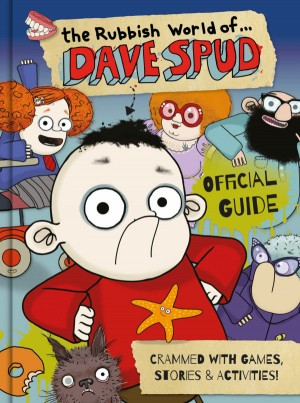 Coming Soon: An Official Guide to…The Rubbish World of Dave Spud